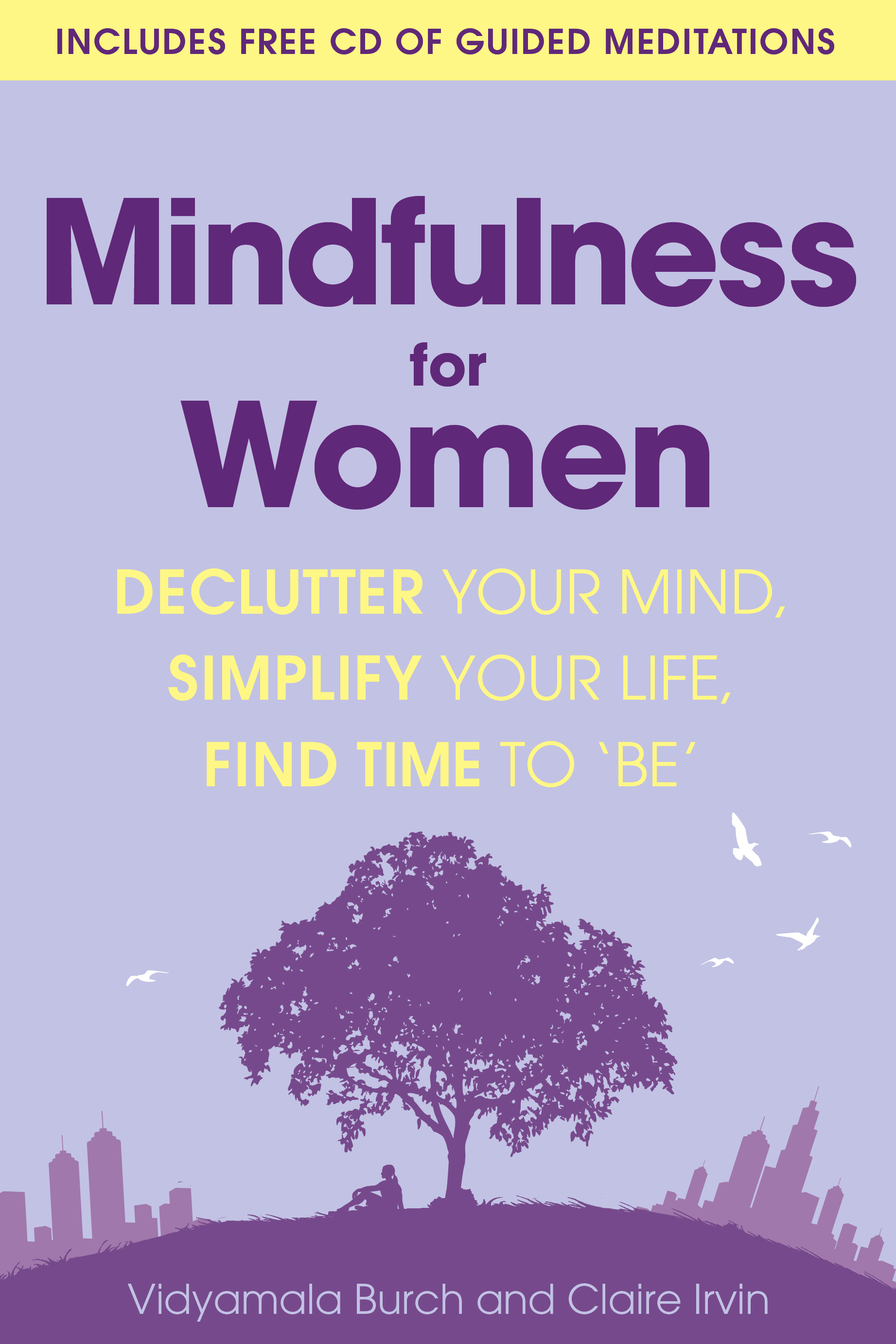 Mindfulness For Women Declutter Your Mind Simplify Your Life Find