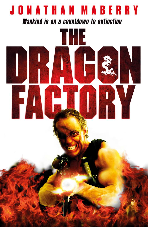 The Dragon Factory By Jonathan Maberry Books Hachette Australia