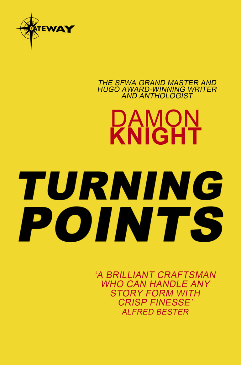 turning points essays on the art of science fiction by damon knight  prose nonfiction literary essays science fiction