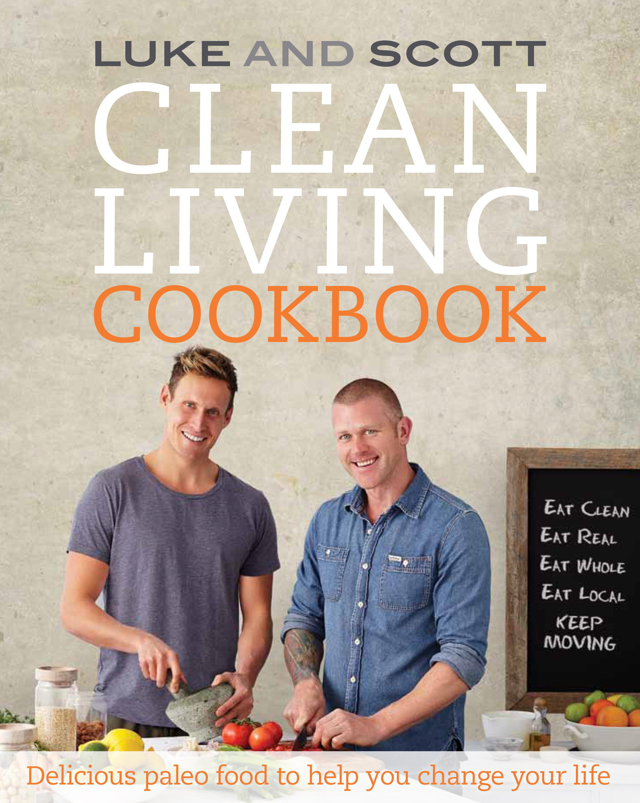 Clean living cookbook delicious paleo food to help you change your prose non fiction dietetics nutrition fitness diet diets dieting self help personal development cooking tv celebrity chef cookbooks forumfinder Images