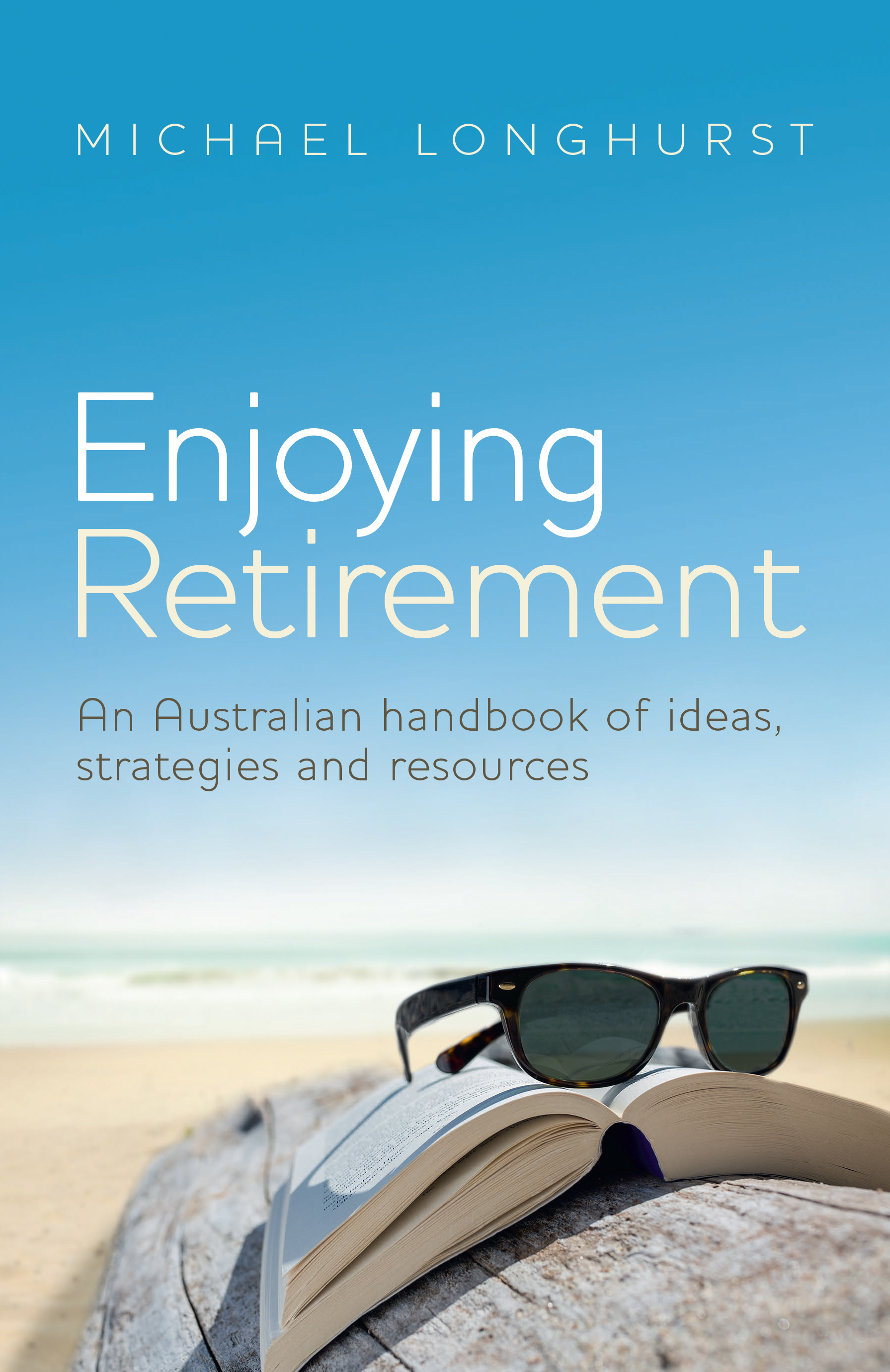 enjoying retirement an australian handbook of ideas strategies and