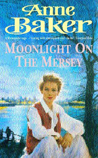 Moonlight On The Mersey A Compelling Saga Of Intrigue Romance And