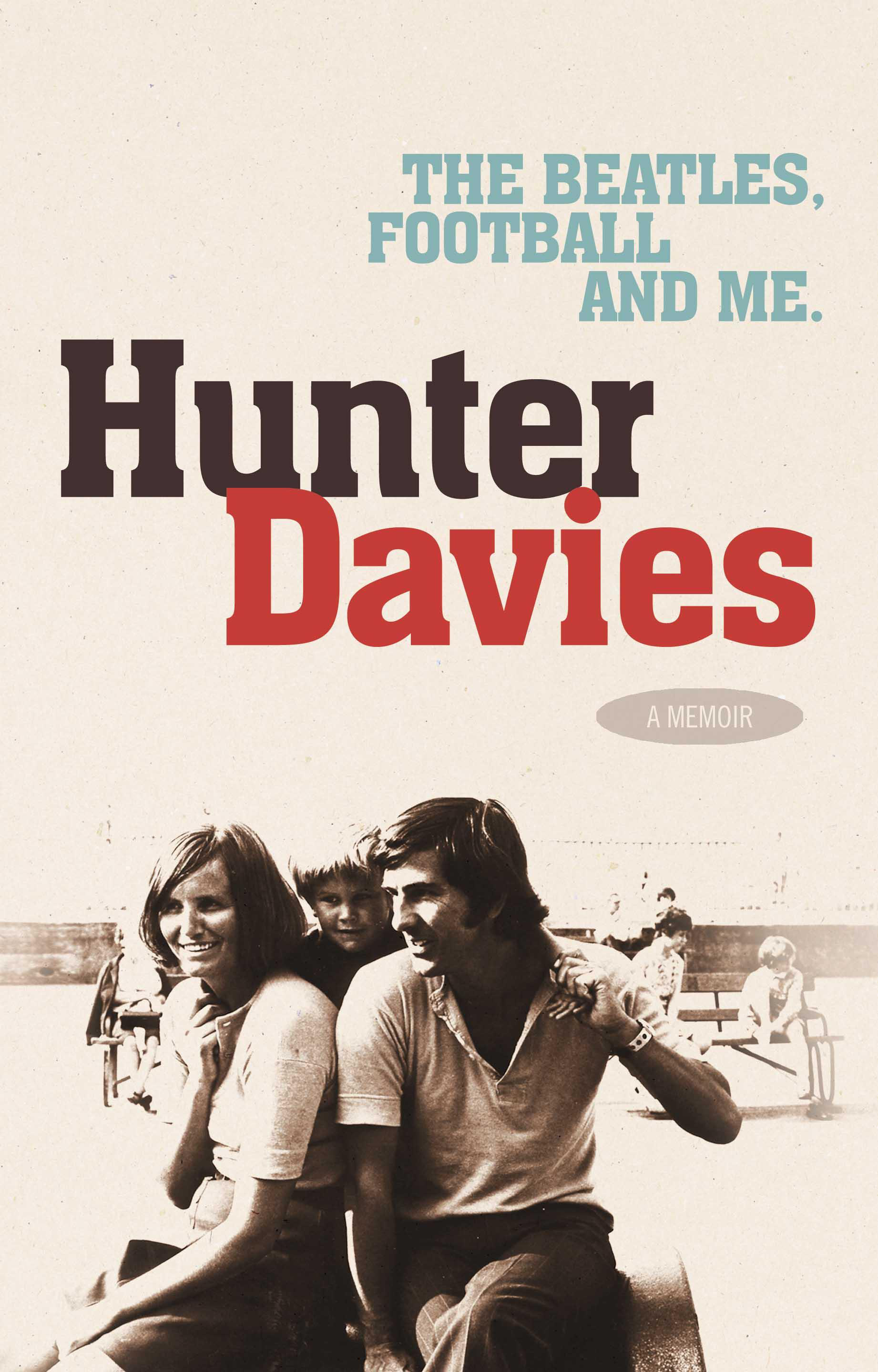 The Beatles Football And Me By Hunter Davies Books Hachette