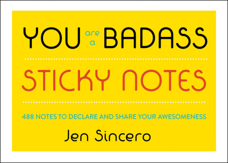 You Are A Badass Sticky Notes 488 Notes To Declare And Share Your