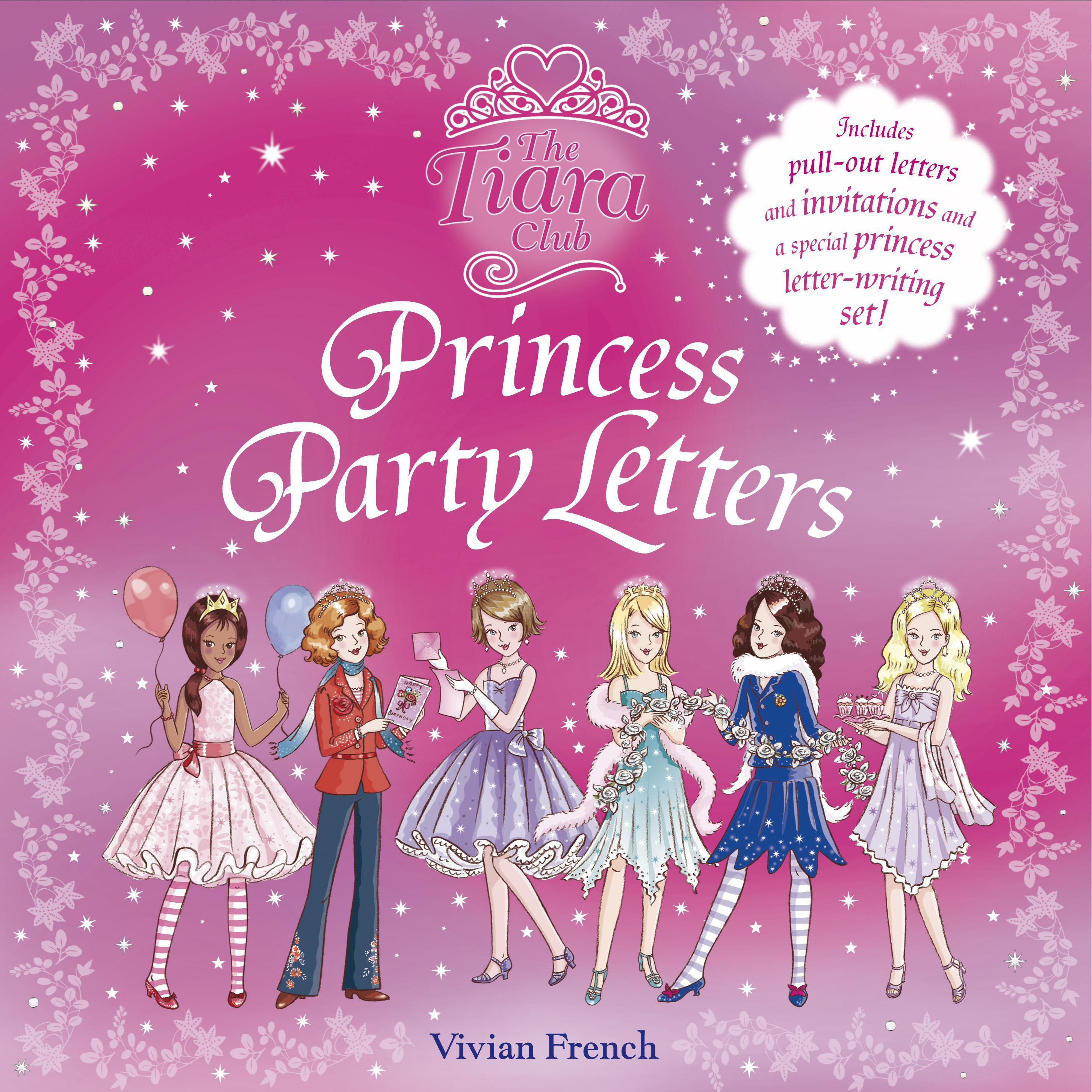 The tiara club princess party letters by vivian french books the tiara club for national curriculum key stage 1 interest age from c 5 years fiction fantasy magical realism childrens teenage school stories stopboris Choice Image