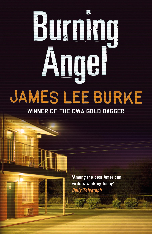 Burning Angel By James Lee Burke Books Hachette Australia