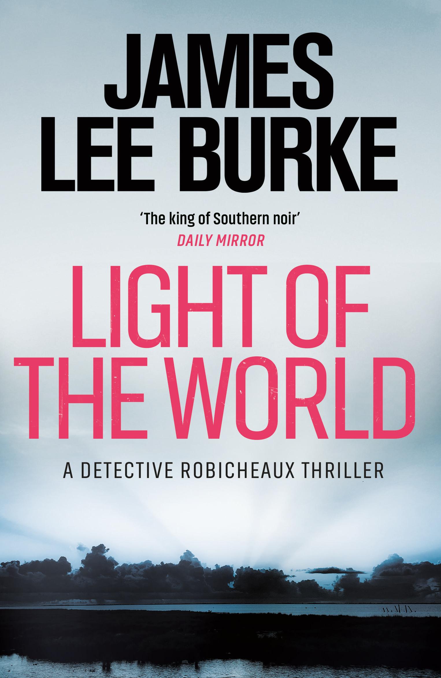 Light Of The World By James Lee Burke Books Hachette Australia