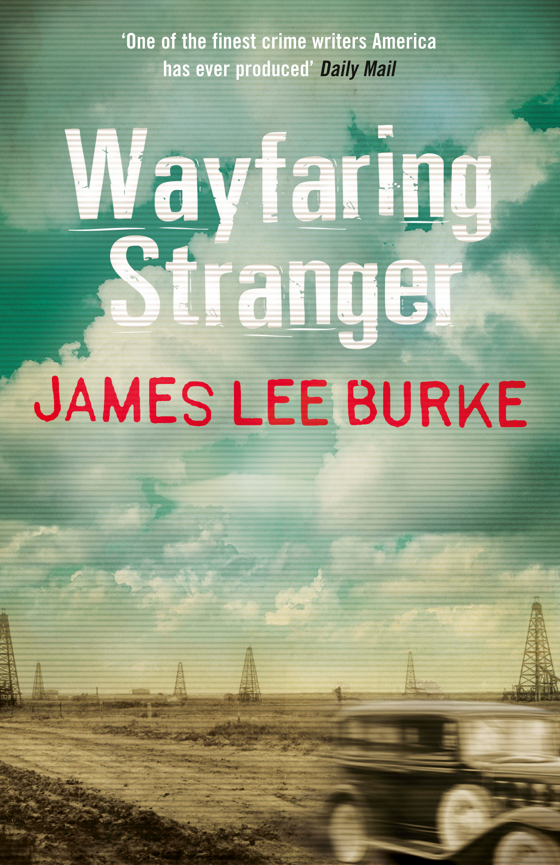 Wayfaring Stranger By James Lee Burke Books Hachette Australia