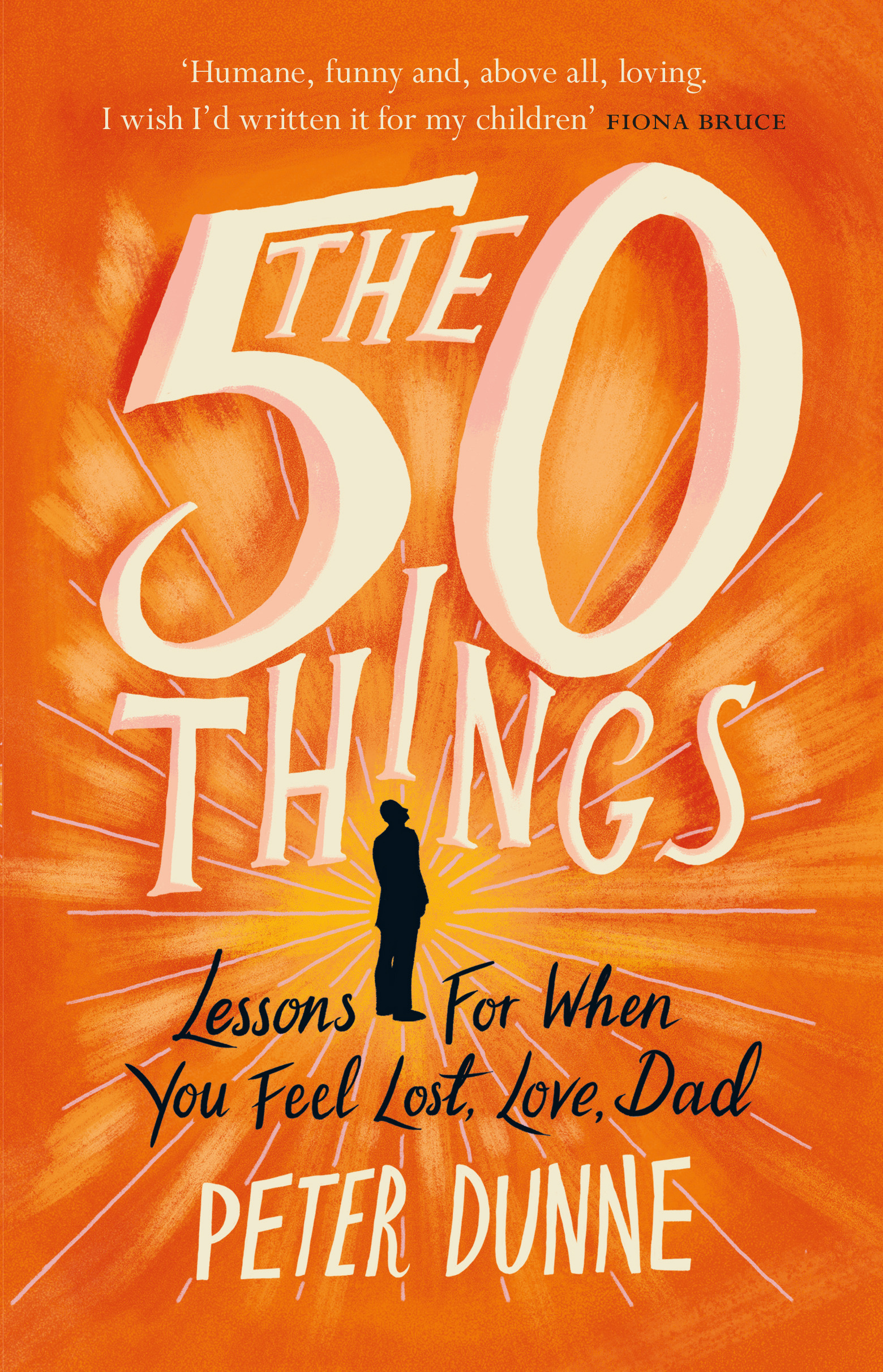 The 60 Things Lessons For When You Feel Lost Love Dad By Peter Impressive Download Images Of A Lost Love