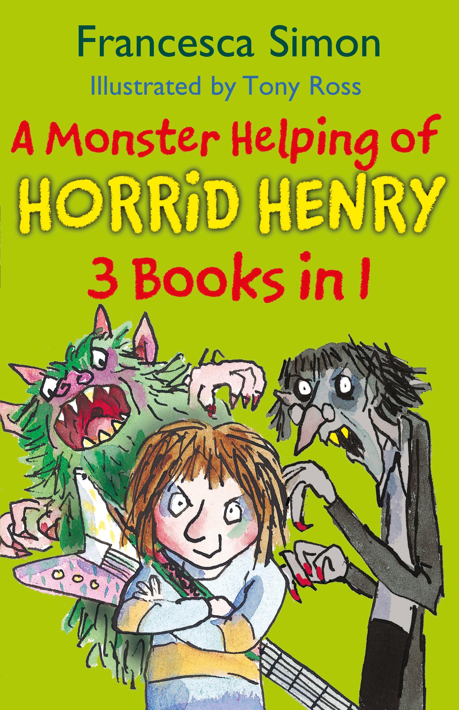 A Monster Helping of Horrid Henry 3-in-1: Horrid Henry Rocks
