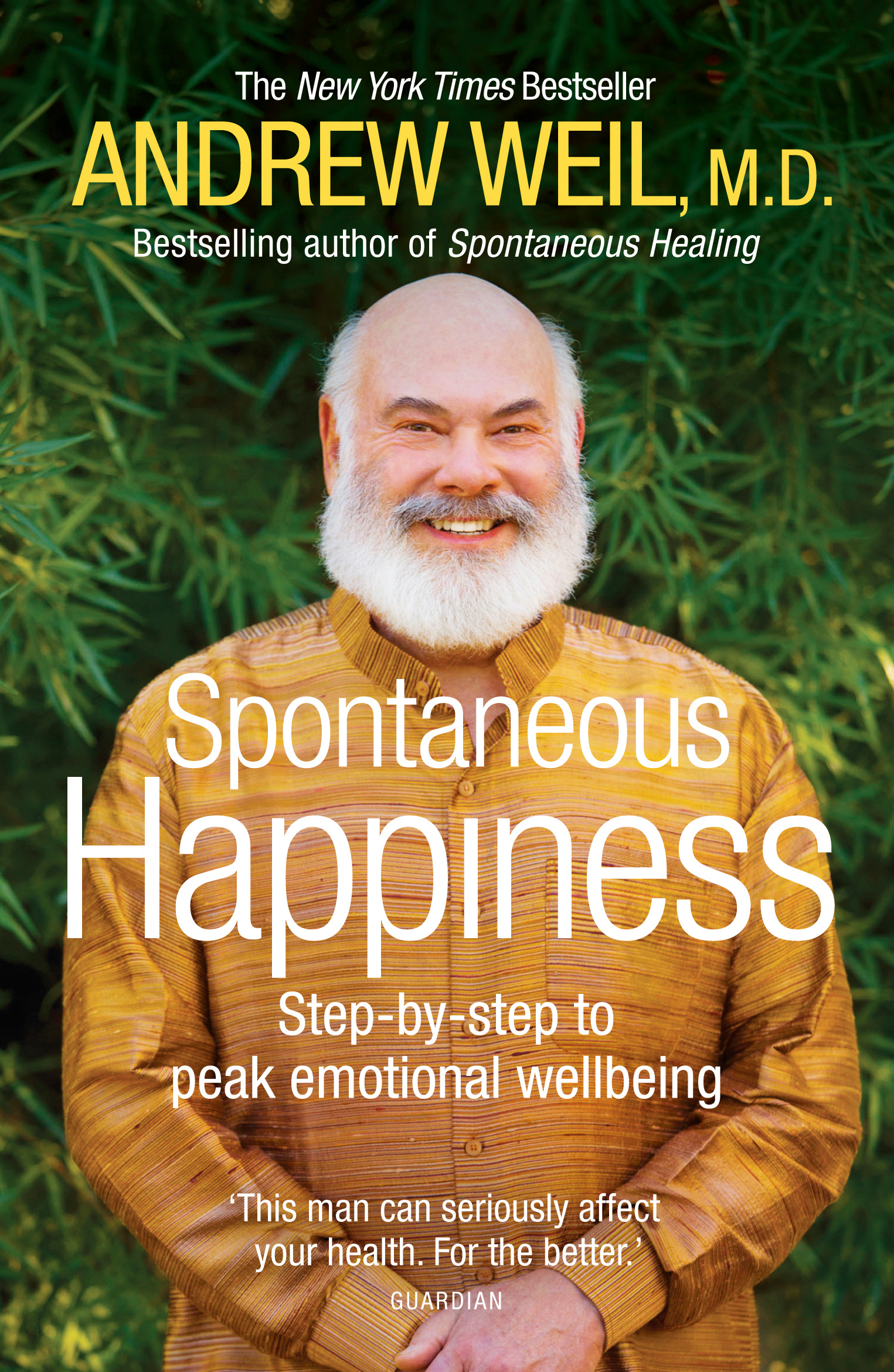 Spontaneous Happiness: Step-by-step to peak emotional wellbeing by ...