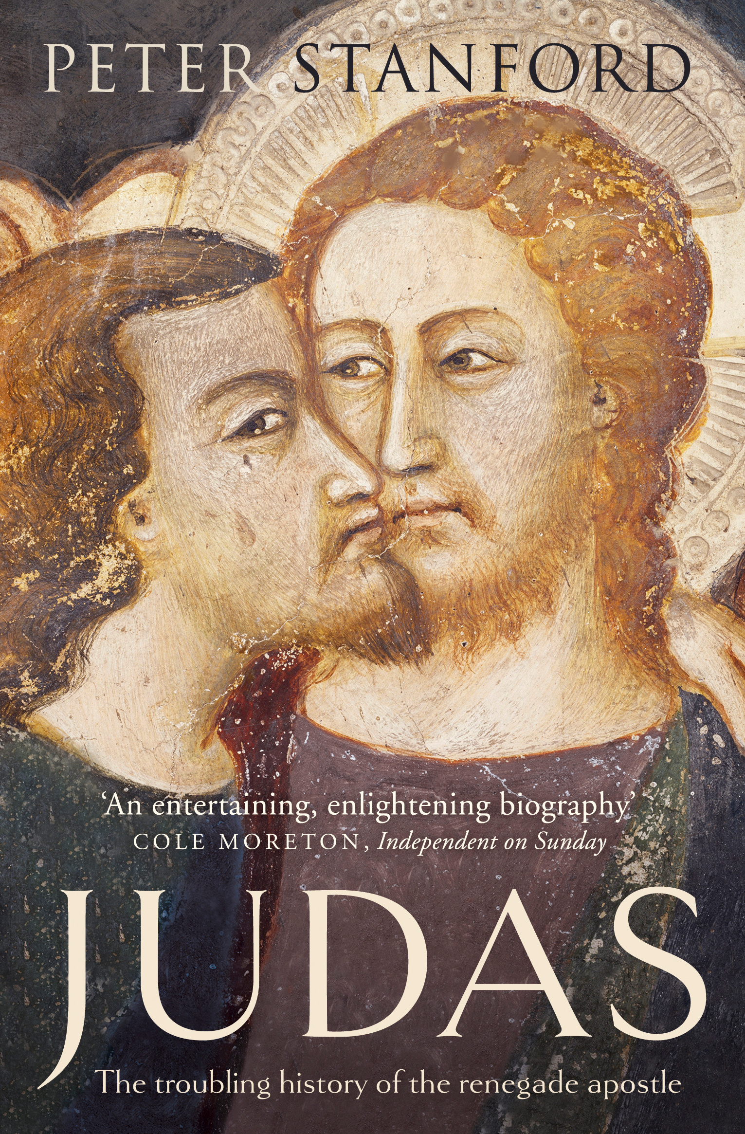 Judas The Troubling History Of The Renegade Apostle By Peter