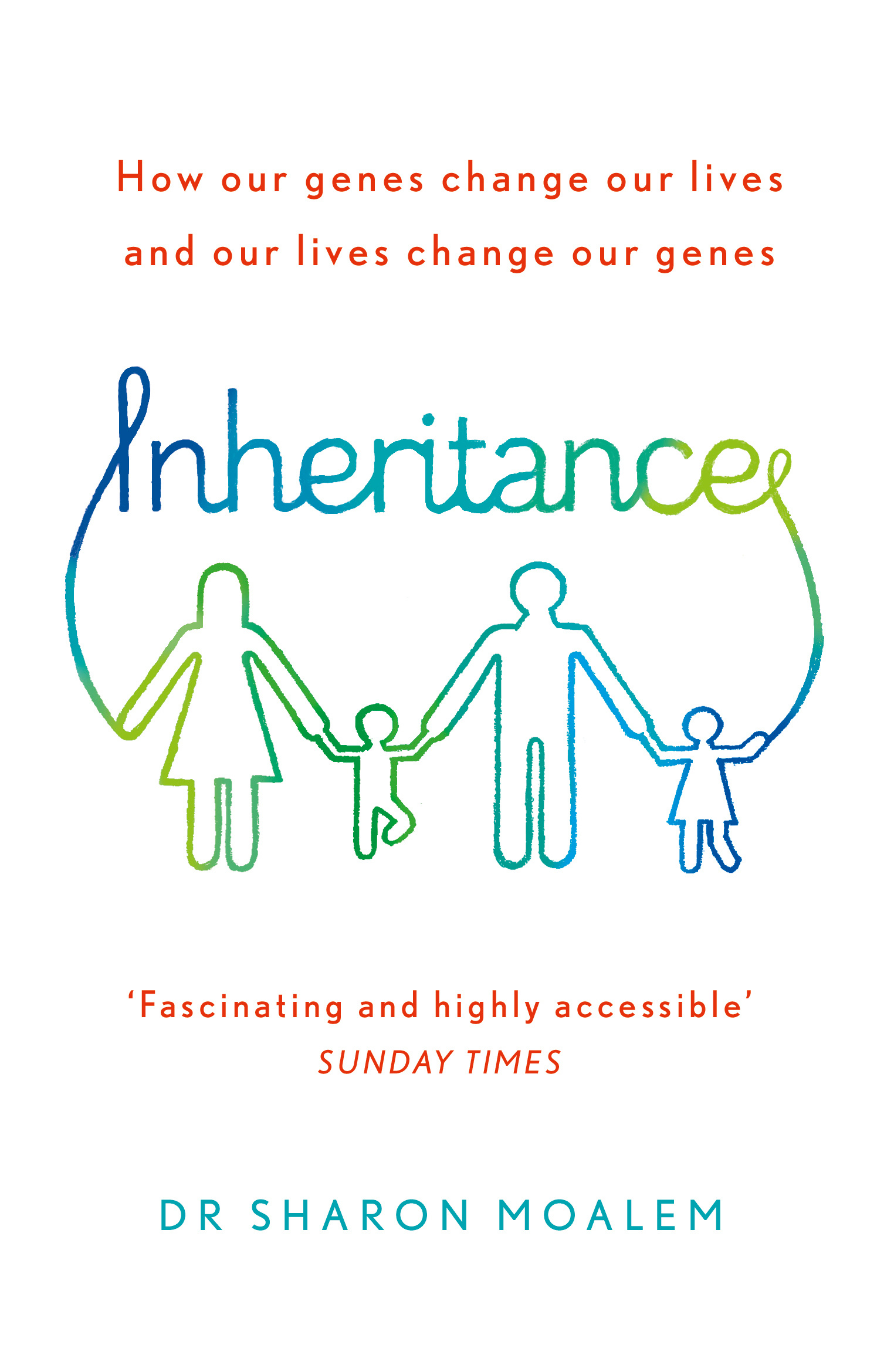 Inheritance How Our Genes Change Our Lives And Our Lives Change