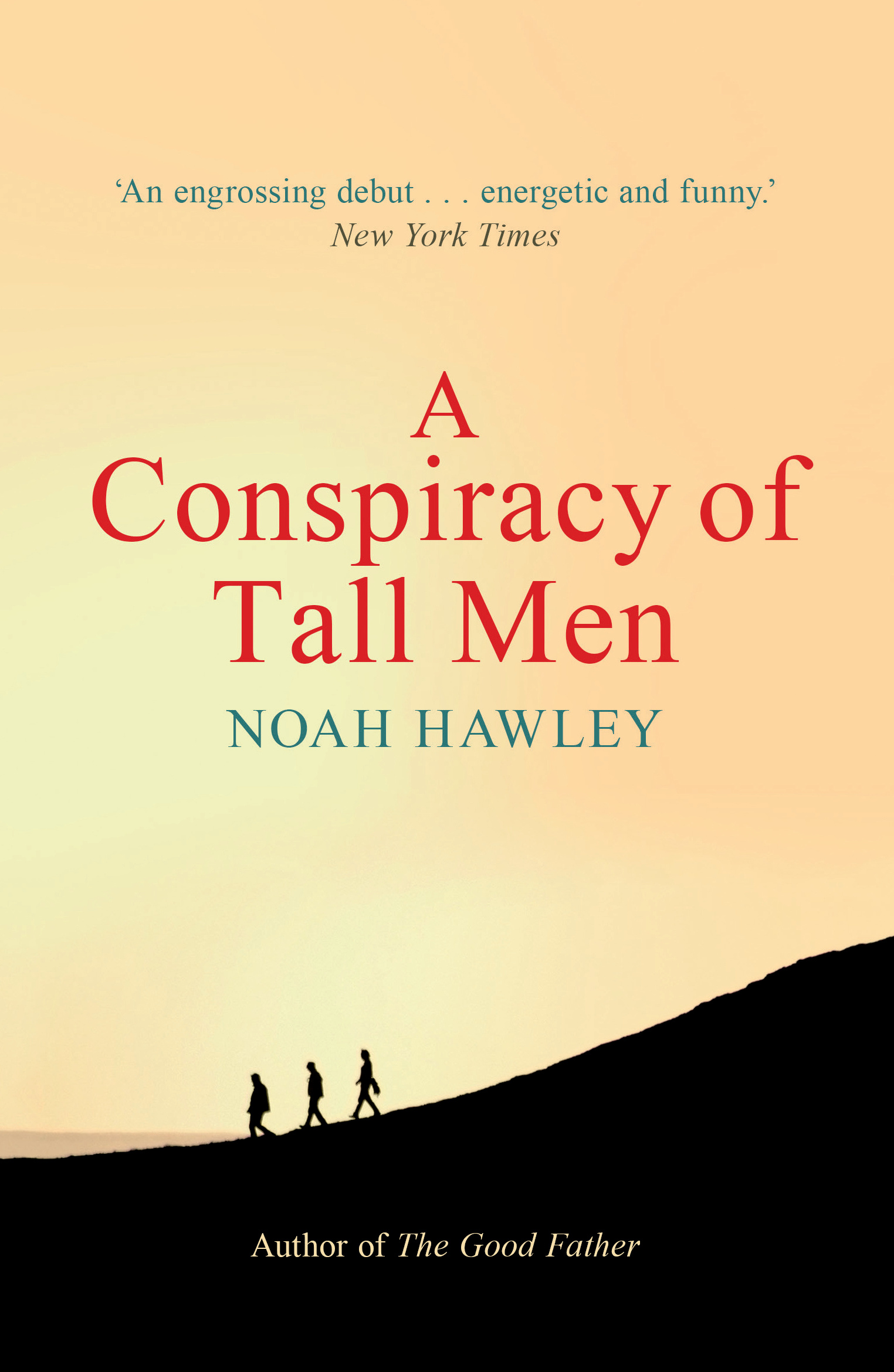 a conspiracy of tall men hawley noah