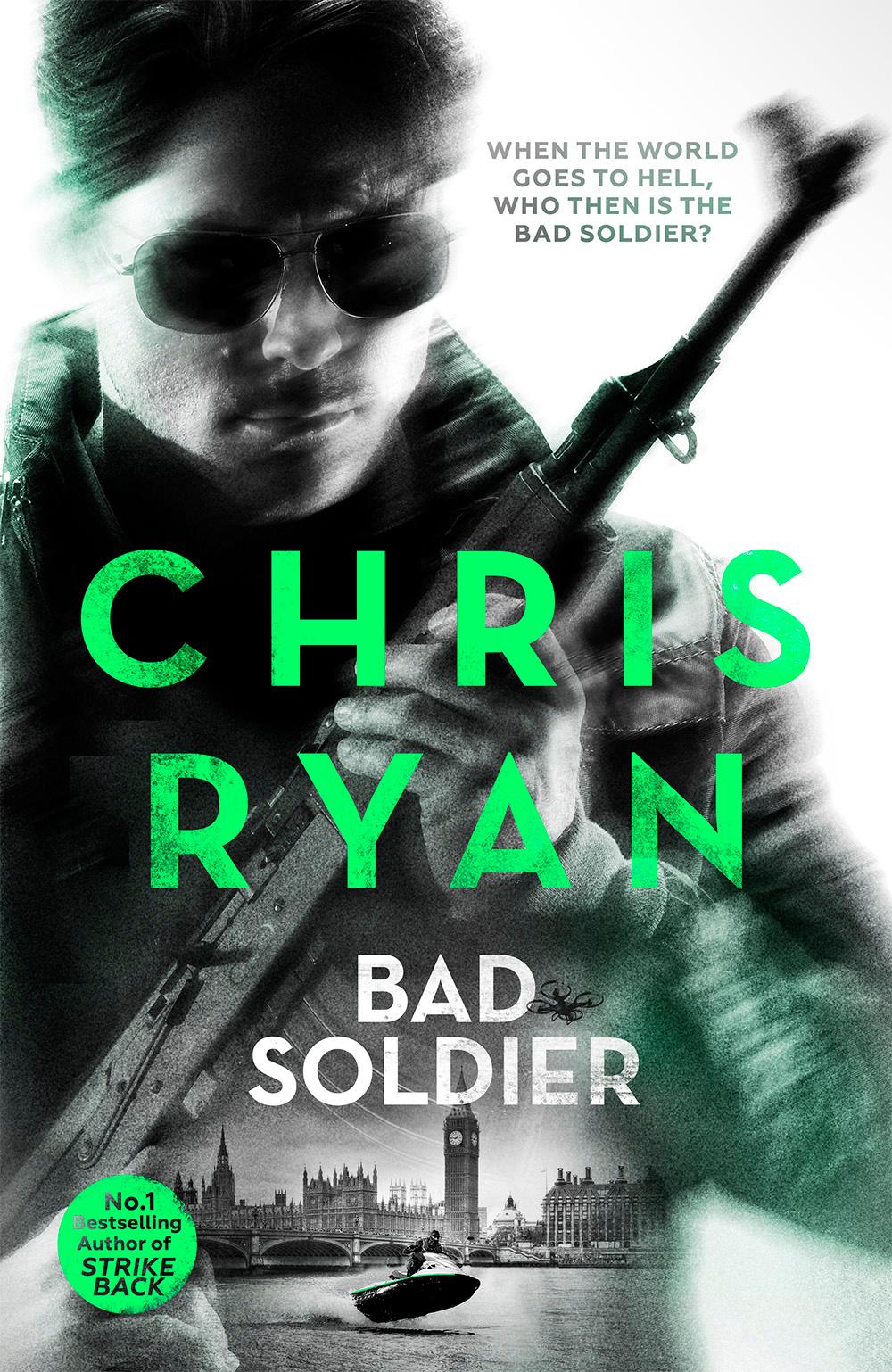 Bad Soldier Danny Black Thriller 4 By Chris Ryan Books Hachette