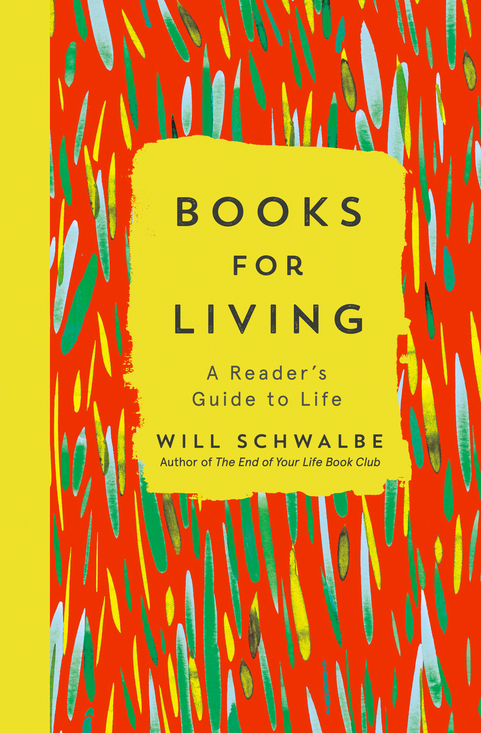 books for living a reader s guide to life by will schwalbe books