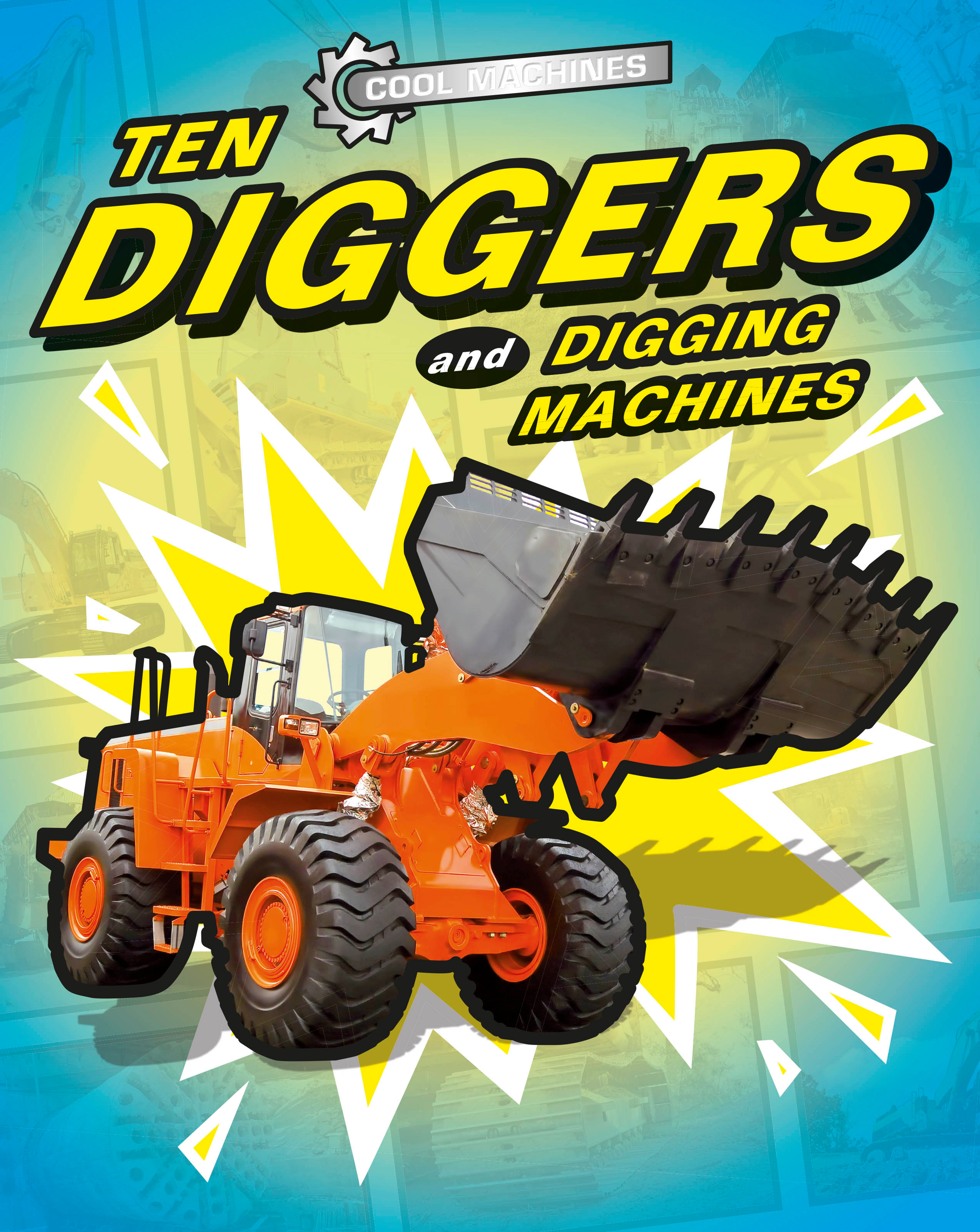 cool machines ten diggers and digging machines by jp percy books
