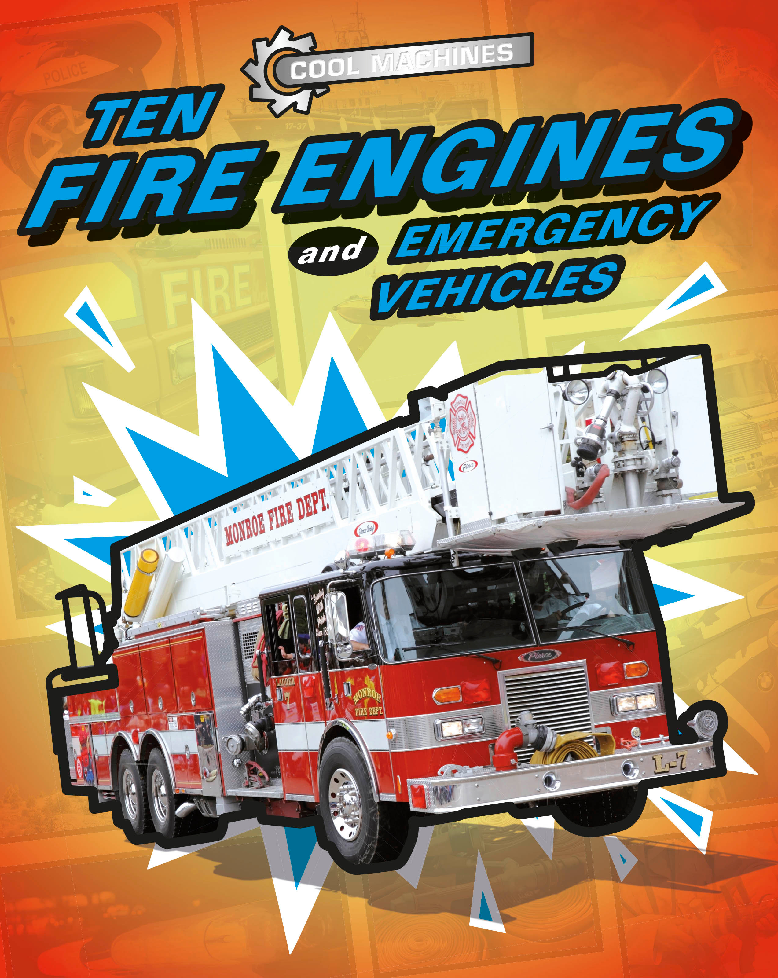cool machines ten fire engines and emergency vehicles by chris