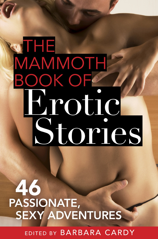 The Mammoth Book of Lesbian Erotic Stories: 42 naughty, sexy adventures (Mammoth Books)