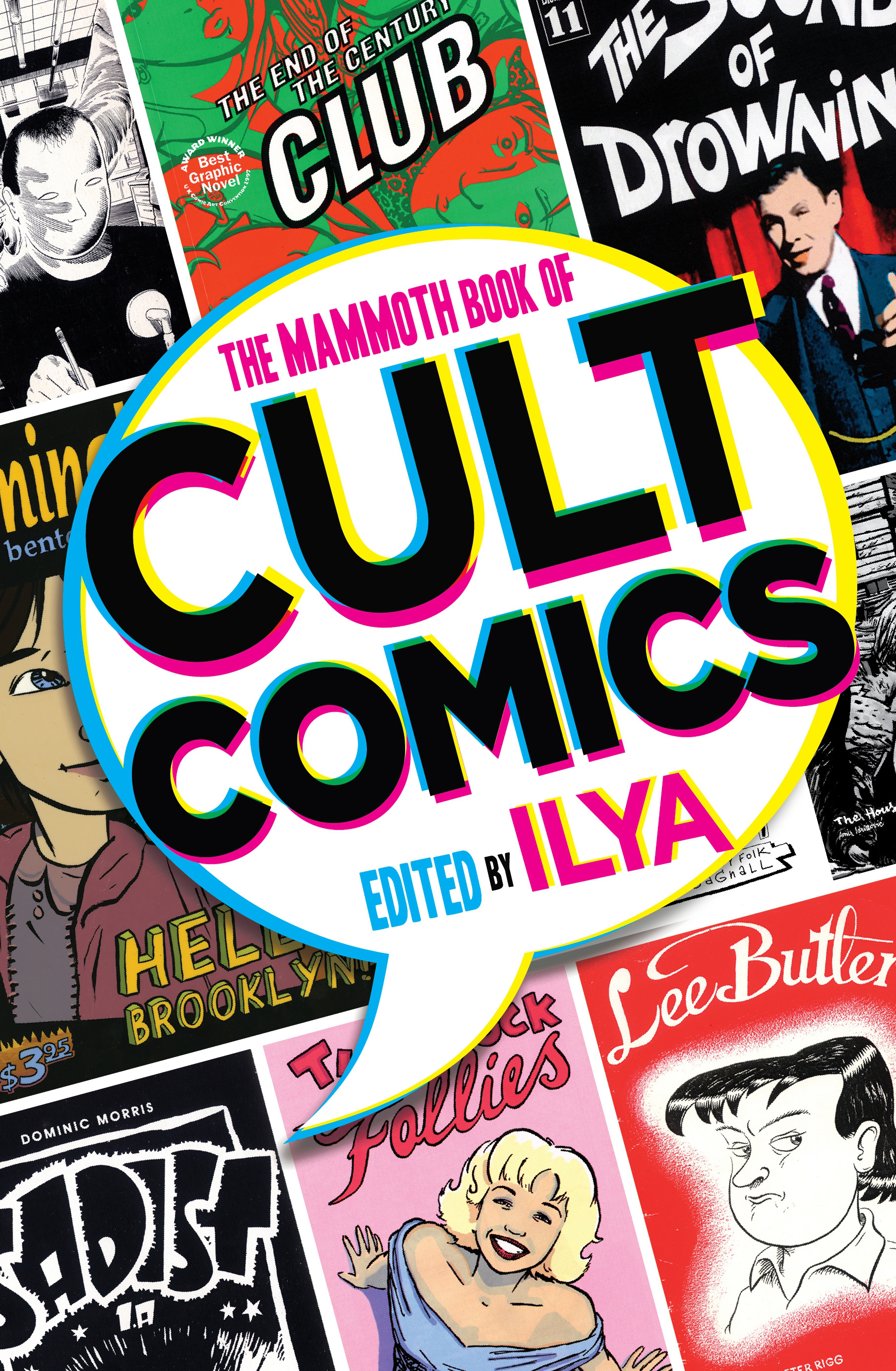 The Mammoth Book Of Cult Comics Lost Classics From Underground Independent Comic Strip Art By ILYA