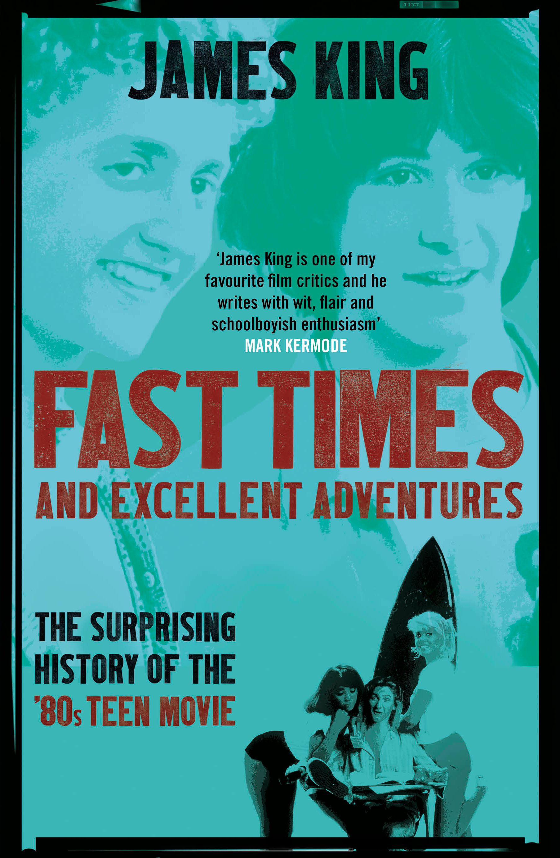 Fast Times And Excellent Adventures The Surprising History Of The
