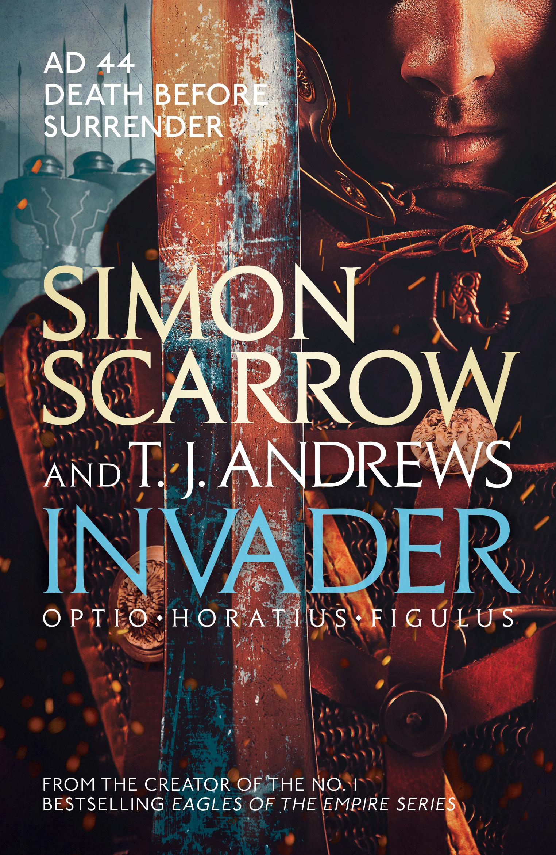 Invader By Simon Scarrow Books Hachette Australia
