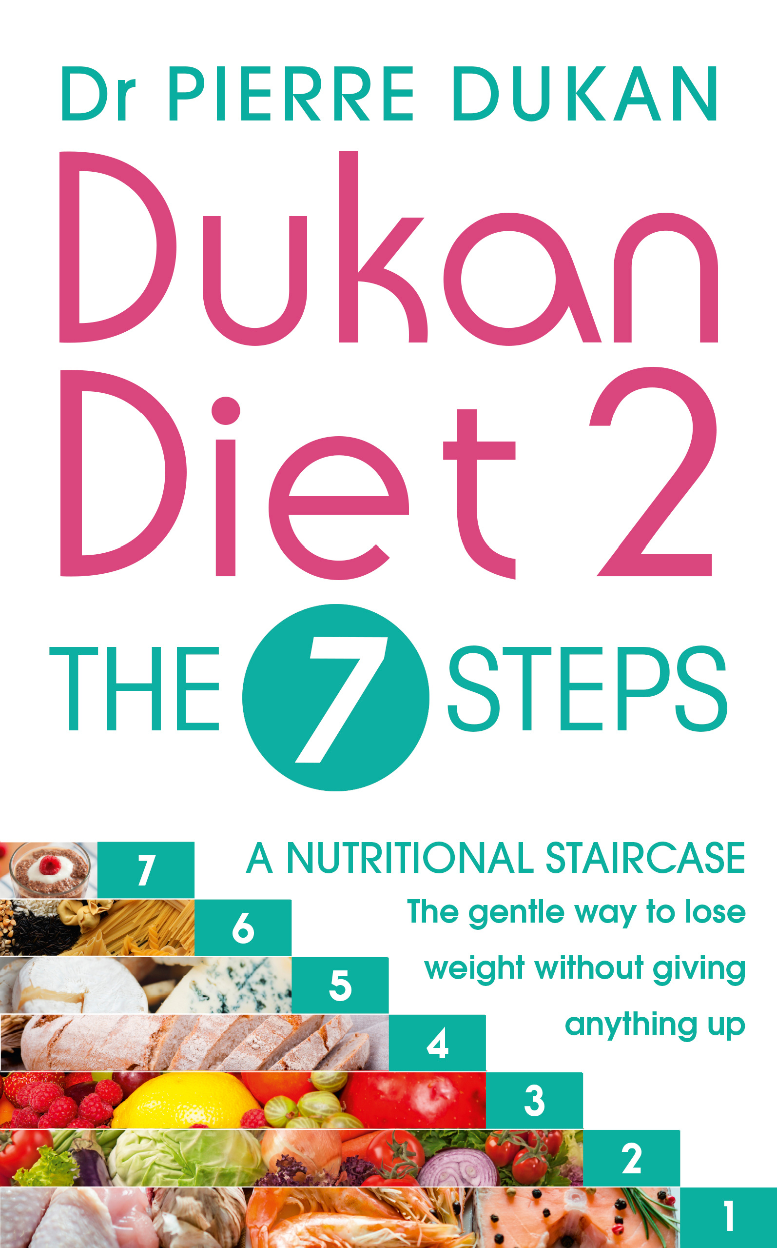 Dukan Diet 2 The 7 Steps By Dr Pierre Dukan Books Hachette