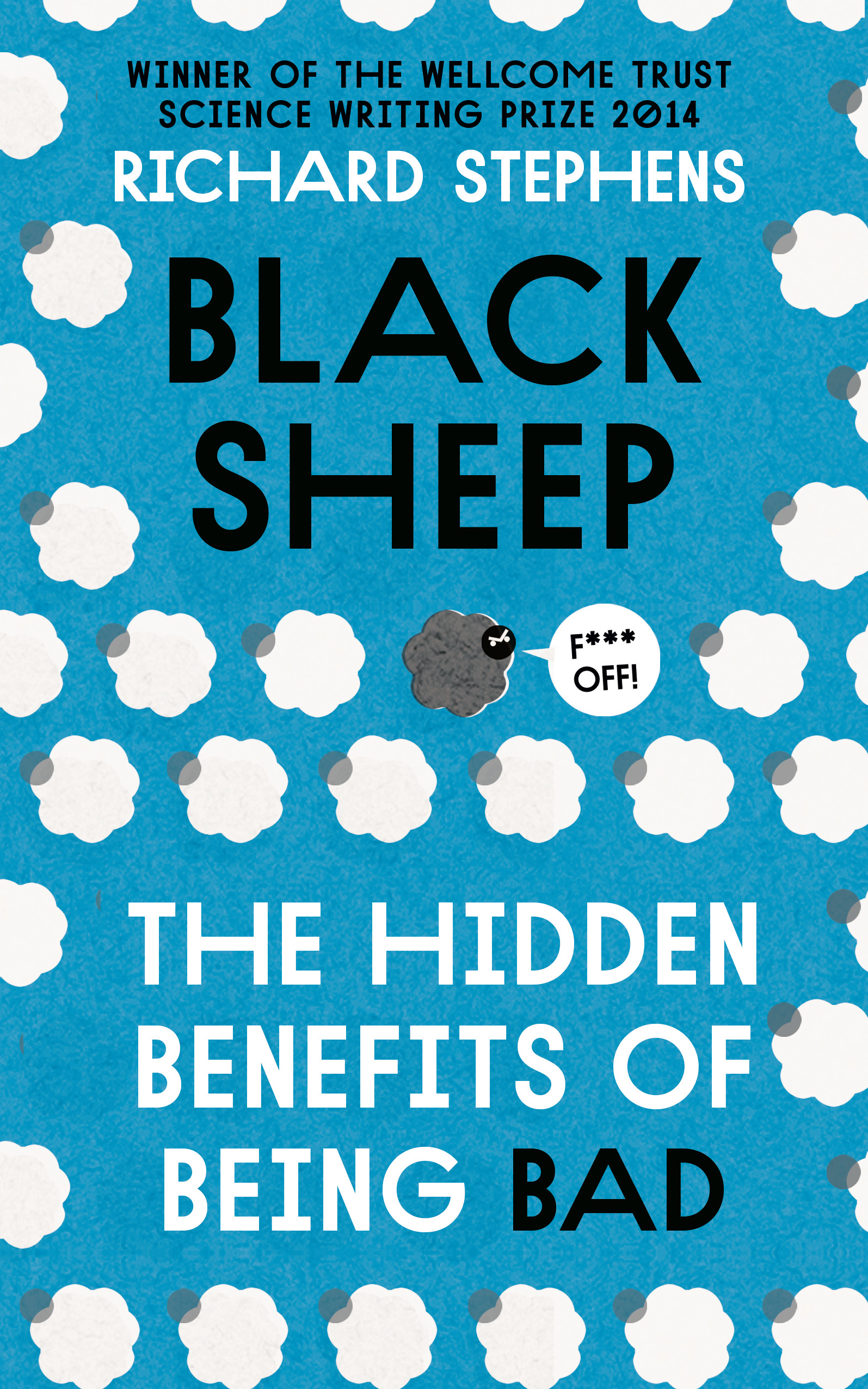 Black Sheep The Hidden Benefits Of Being Bad By Richard Stephens