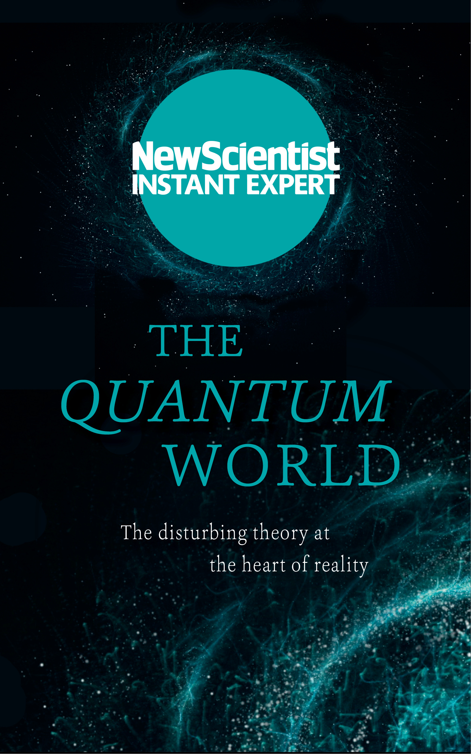 The Quantum World The Disturbing Theory At The Heart Of Reality By