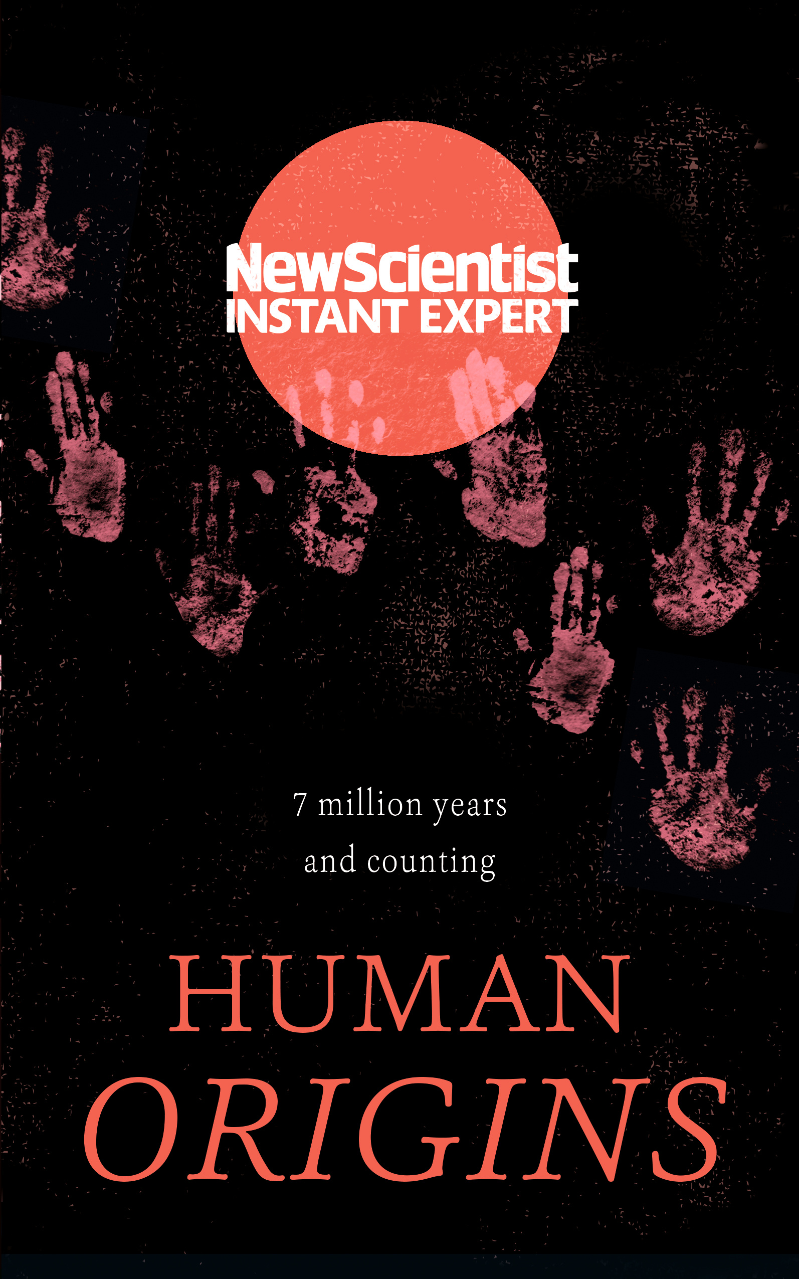 Human Origins 7 Million Years And Counting By New Scientist Books