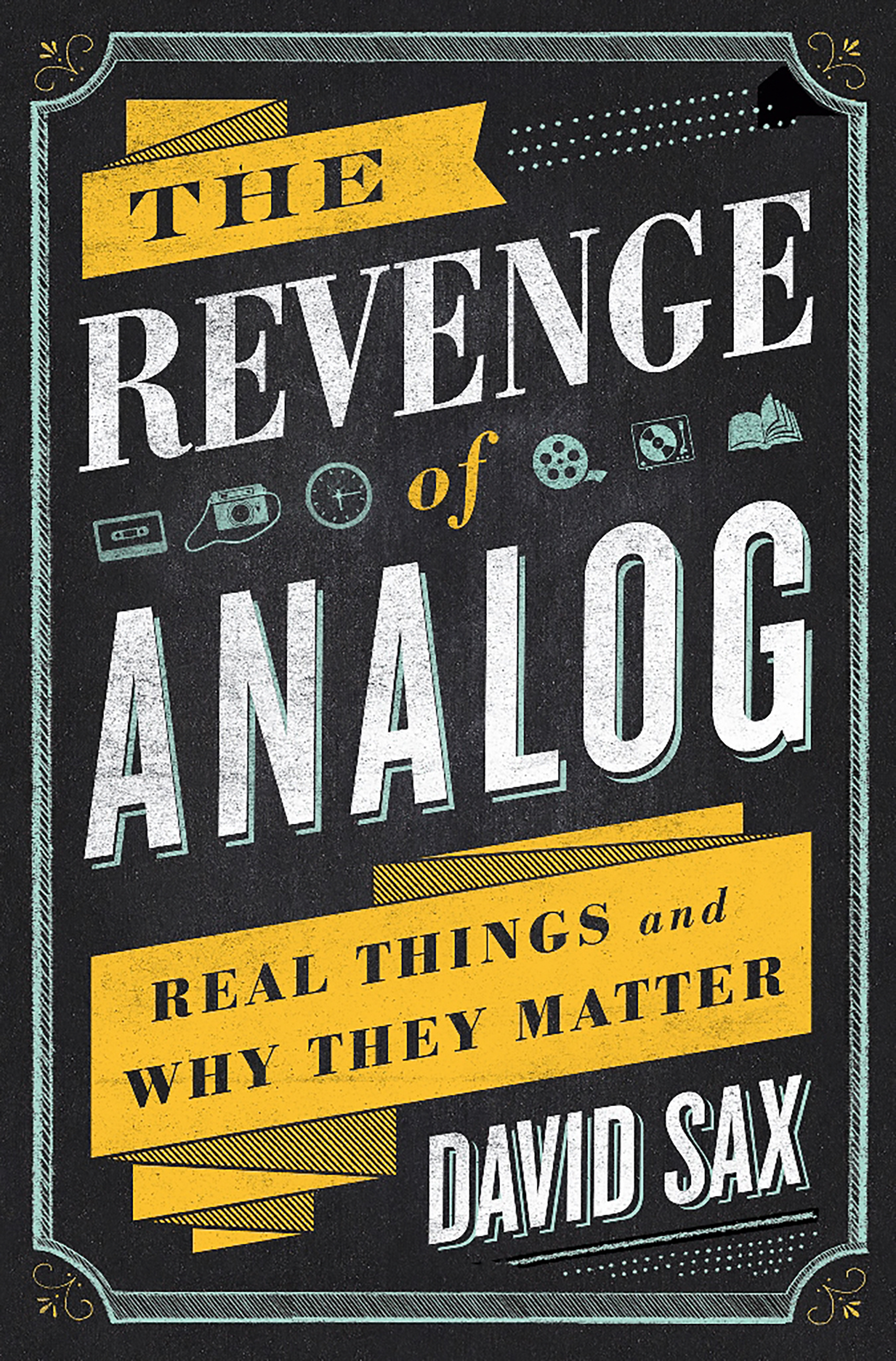 ... The Revenge of Analog: Real Things and Why They Matter · Download Image  · Download Image