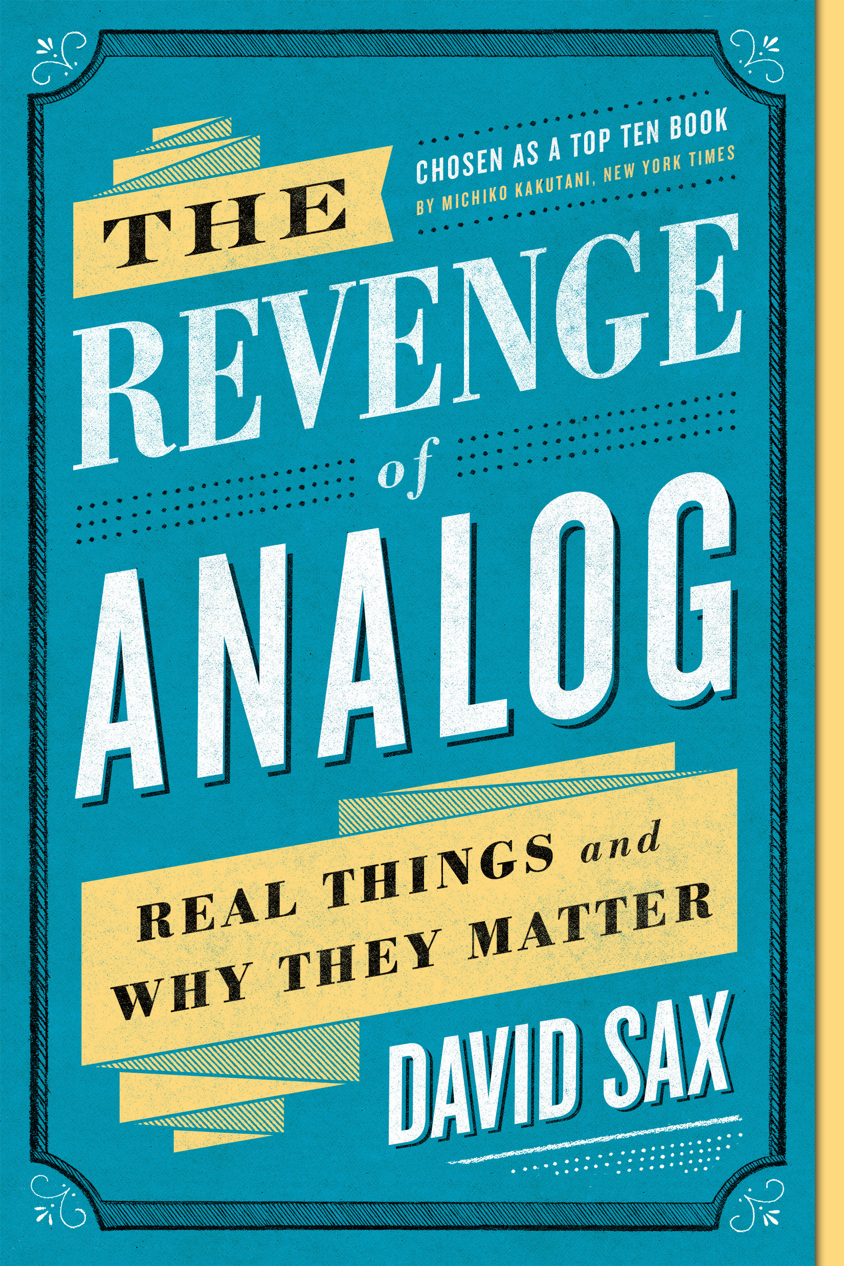 The Revenge of Analog: Real Things and Why They Matter by David Sax - Books  - Hachette Australia