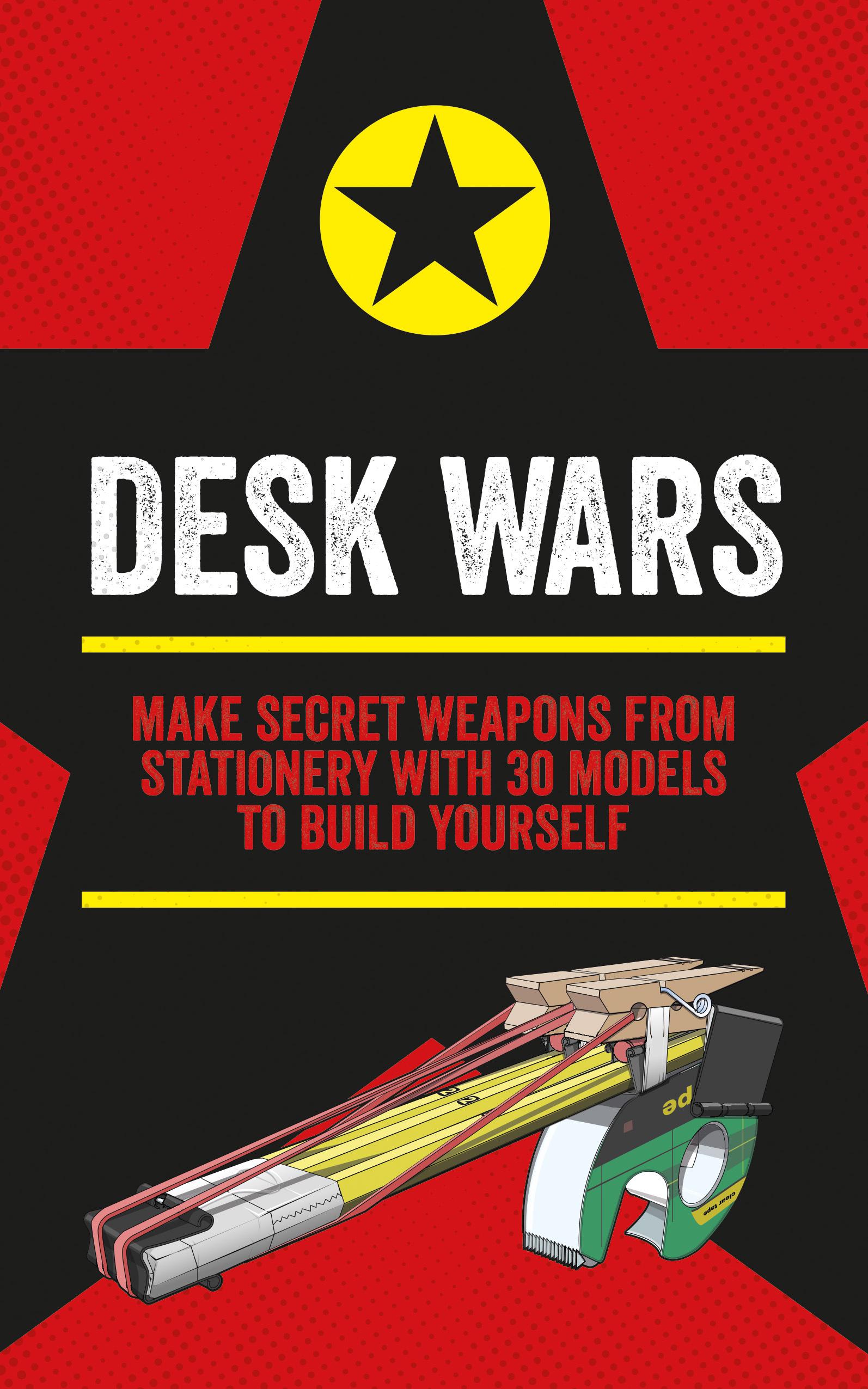 Image result for Desk Wars: Make Secret Weapons from Stationery by John Austin
