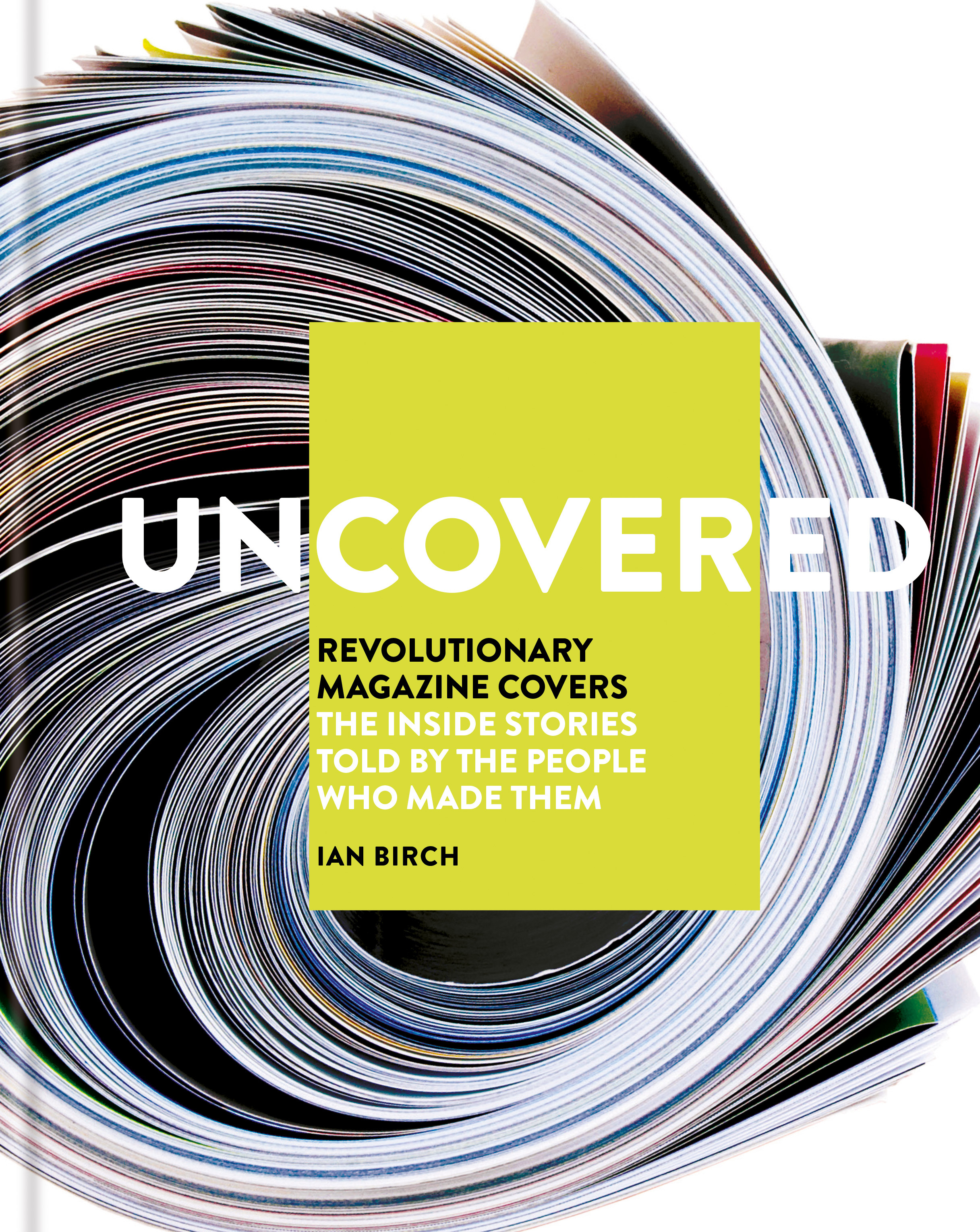 uncovered revolutionary magazine covers the inside stories told by rh hachette com au Home Electrical Wiring Books Home Wiring Books