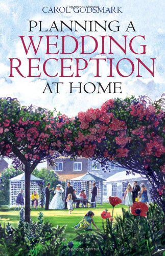 Planning Wedding Reception At Home By Carol Godsmark Books