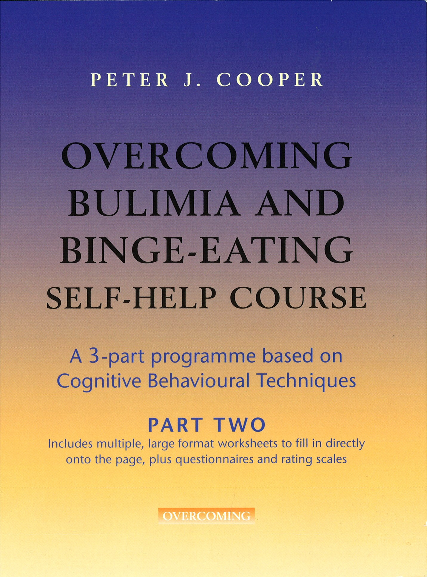 Overcoming Bulimia and Binge-Eating Self Help Course: Part Two by ...