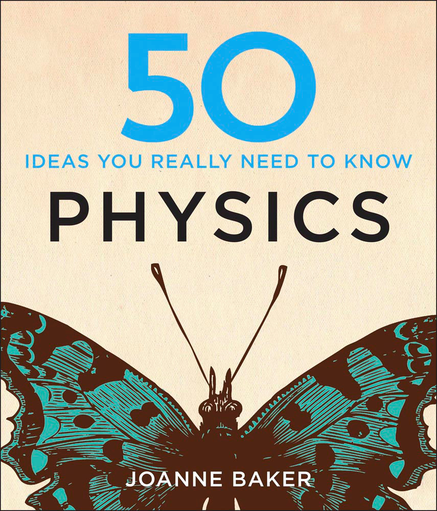 50 Physics Ideas You Really Need To Know By Joanne Baker Books